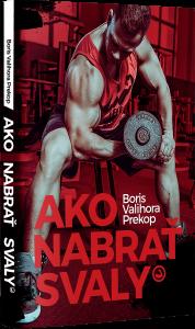 Kniha Ako nabrať svaly Boris Valihora Prekop